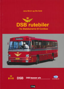 DSB rutebiler - fra Statsbanerne til Combus - af Jens Birch og Ole Gold.